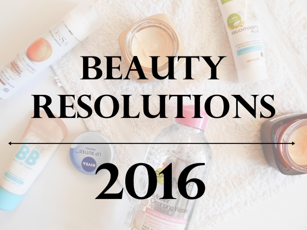 beauty resolutions 2016 | 2016